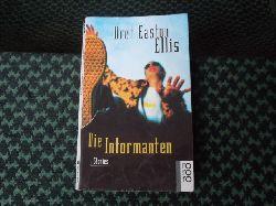 Ellis, Bret Easton  Die Informanten. Stories.