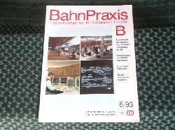 BahnPraxis. Informationen für Betriebseisenbahner. B. 6/93