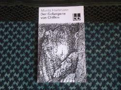 Hartmann, Moritz  Der Gefangene von Chillon. Historische Novelle in zwölf Kapiteln.