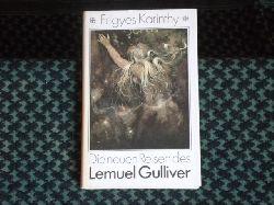 Karinthy, Frigyes  Die neuen Reisen des Lemuel Gulliver