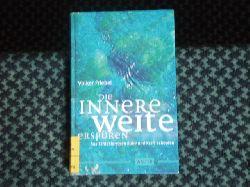 Friebel, Volker  Die innere Weite erspüren. Aus Fantasiereisen Ruhe und Kraft schöpfen.