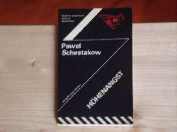 Schestakow, Pawel  Höhenangst / Drei Tage in Dagesan