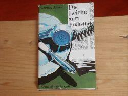 Johann, Gerhard  Die Leiche zum Frühstück. Kriminalerzählungen.
