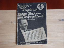 Teichmann, Hans  Der wirklich brauchbare Ratgeber für richtiges Benehmen und gute Umgangsformen