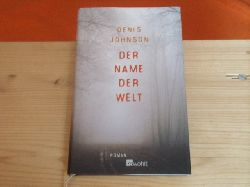 Johnson, Denis  Der Name der Welt