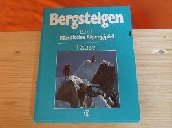 Pause, Walter; Pause, Michael  Bergsteigen. Band 1: Klassische Alpengipfel. (signiert)
