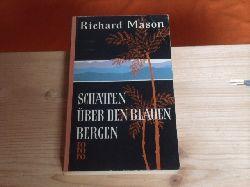 Mason, Richard  Schatten über den blauen Bergen