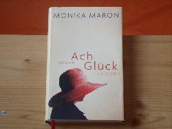 Maron, Monika  Ach Glück