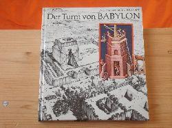 Klengel-Brandt, Evelyn  Der Turm von Babylon. Legende und Geschichte eines Bauwerkes.
