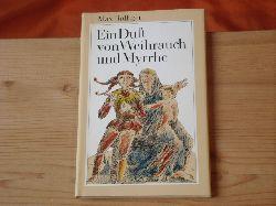 Bolliger, Max  Ein Duft von Weihrauch und Myrrhe. Dreimal drei Legenden für die Advents- und Weihnachtszeit.