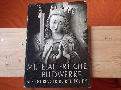 Mittelalterliche Bildwerke aus Thüringer Dorfkirchen