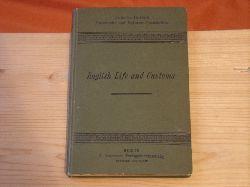 Conrad, Dr. Hermann  On English Life and Customs. Aufsätze aus verschiedenen englischen Schriften.