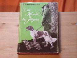 Schneider-Leyer, Dr. Erich  Die Hunde des Jägers