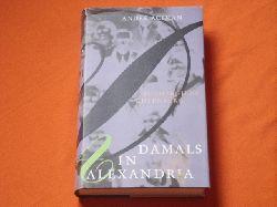 Aciman, André  Damals in Alexandria. Erinnerungen an eine verschwundene Welt.
