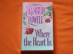 Lowell, Elizabeth  Where the Heart Is