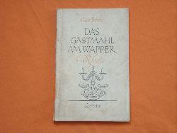 Brües, Otto  Das Gastmahl am Wapper. Novelle.