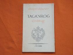 Schneider, Reinhold  Taganrog. Erzählung.
