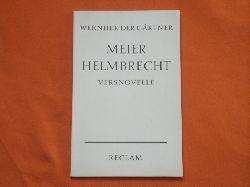 Gärtner, Wernher der  Meier Helmbrecht. Versnovelle aus der Zeit des niedergehenden Rittertums.