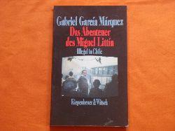 Márquez, Gabriel García  Das Abenteuer des Miguel Littín. Illegal in Chile.