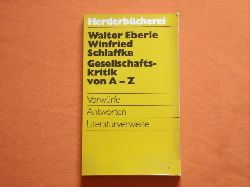 Eberle, Walter; Schlaffke, Winfried  Gesellschaftskritik von A – Z. Vorwürfe, Antworten, Literaturverweise.