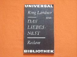 Lardner sen., Ring  Das Liebesnest. Erzählungen.