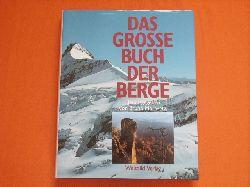 Moravetz, Bruno (Hrsg.)  Das große Buch der Berge