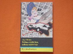 -ky/Mohr (Bosetzky, Horst; Mohr, Steffen)  Schau nicht hin, schau nicht her. Kriminalroman.