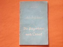 Franck, Hans  Die Pilgerfahrt nach Lübeck. Eine Bach-Novelle.