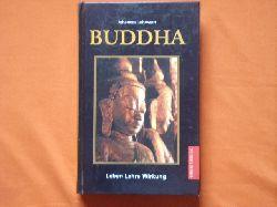 Lehmann, Johannes  Buddha. Leben, Lehre, Wirkung.