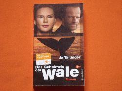 Taitinger, Jo  Das Geheimnis der Wale. Roman zum Film.