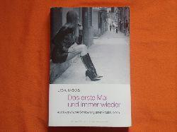 Moos, Lisa  Das erste Mal und immer wieder. Autobiographische Schilderung einer Prostituierten.