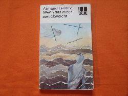 Lanoux, Armand  Wenn das Meer zurückweicht