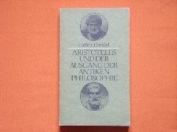 Seidel, Helmut  Aristoteles und der Ausgang der antiken Philosophie. Vorlesungen zur Geschichte der Philosophie.