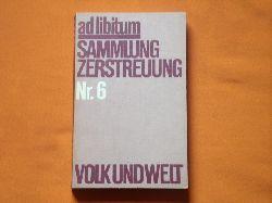 ad libitum. Sammlung Zerstreuung. Nr. 6.