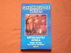 Fontaine, Pierre  Rätselhaftes Afrika. Magie auf dem Schwarzen Kontinent.