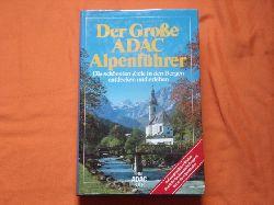 Der Große ADAC Alpenführer. Die schönsten Ziele in den Bergen entdecken und erleben.