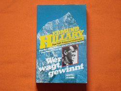 Hillary, Edmund  Wer wagt, gewinnt. Die Autobiographie des Erstbezwingers des Mount Everest.
