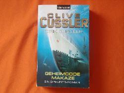 Cussler, Clive; Cussler, Dirk  Geheimcode Makaze. Ein Dirk-Pitt-Roman.