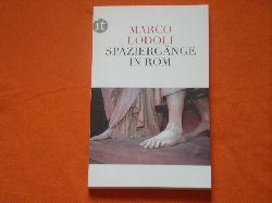 Lodoli, Marco  Spaziergänge in Rom