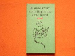 Kunze, Horst; Gollmitz, Renate (Hrsg.)  Besinnliches und Heiteres vom Buch