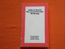 Castel, Robert  Die psychiatrische Ordnung. Das Goldene Zeitalter des Irrenwesens.