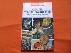Atlas der Weltgeschichte. Fakten, Zeittafeln, historische Karten.