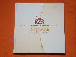 K&S Unternehmensgruppe (Hrsg.)  K&S Unternehmensgruppe. 1981 – 2011. 30 Jahre in die Zukunft gewachsen.