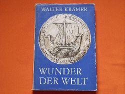 Krämer, Walter  Wunder der Welt. Die frühen Entdeckungen unserer Erde.