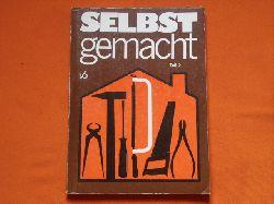 """Strehlau, Christiane; Pause, Max (Hrsg.)  selbst gemacht. Teil 2. Zusammenstellung von Beiträgen der Zeitschrift """"Magazin für Haus und Wohnung""""."""
