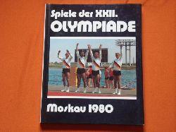 Gesellschaft zur Förderung des olympischen Gedankens in der DDR (Hrsg.)  Spiele der XXII. Olympiade. Moskau 1980.