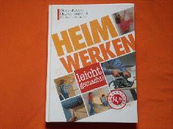 Majer, Karl; Serexhe, Bernhard  Heimwerken leicht gemacht! Das praktische Nachschlagewerk für Selbermacher.