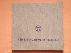 VEB Steingutwerk Torgau. Beiträge zur Betriebsgeschichte. Ergebnisse, Entwicklungsprobleme, Aktivisten.