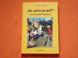Beins, Hans Jürgen; Cox, Simone  Die spielen ja nur!? Psychomotorik in der Kindergartenpraxis