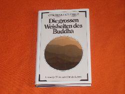 Die grossen Weisheiten des Buddha. Lebendige Worte zum Sinn des Lebens.